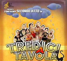 """La Compagnia SECONDO ATTO in """"TREDICI A TAVOLA"""""""